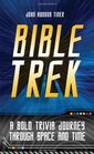 Bible Trek A Bold Trivia Journey Through Space and Time