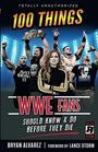 100 Things WWE Fans Should Know  Do Before They Die