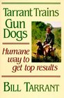 Tarrant Trains Gun Dogs Humane Way to Get Top Results
