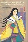 My Wife the Metaphysician or Lady Murasaki's Revenge