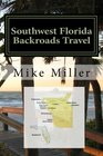 Southwest Florida Backroads Travel Day Trips Off The Beaten Path