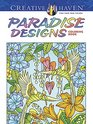 Creative Haven Paradise Designs Coloring Book