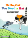 Hello, Cat You Need a Hat (A Read-It-Yourself Book)
