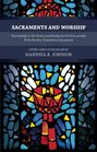 Sacraments and Worship Key Readings in the History and Theology of Christian Worship from the New Testament to the Present