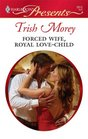 Forced Wife, Royal Love-Child (Harlequin Presents, No 2813)