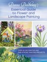 Donna Dewberry's Essential Guide to Flower and Landscape Painting: Over 55 Decorative and One Stroke Painting Projects