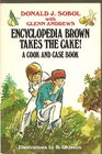 Encyclopedia Brown Takes the Cake A Cook and Case Book