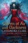 Queen of Air and Darkness (The Dark Artifices)