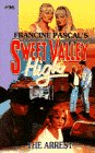 The Arrest (Sweet Valley High, No 96)