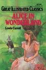 Alice in Wonderland (Great Illustrated Classics)