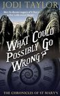 What Could Possibly Go Wrong? (Chronicles of St. Mary's, Bk 6)