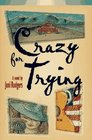 Crazy for Trying A Novel