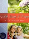 The Busy Mom's Guide to Bible Study and Prayer