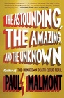 The Astounding, the Amazing, and the Unknown: A Novel