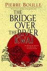 The Bridge Over the River Kwai A Novel