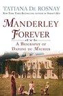 Manderley Forever A Biography of Daphne du Maurier
