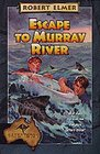 Escape to Murray River (Adventures Down Under, Bk 1)