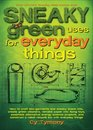Sneaky Green Uses for Everyday Things