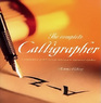 The Complete Calligrapher A Comprehensive Guide from Basic Techniques to Inspirational Alphabets