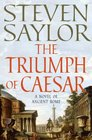 The Triumph of Caesar: A Novel of Ancient Rome (Roma Sub Rosa, Bk 12)