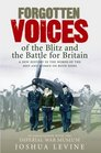 Forgotten Voices of the Blitz and the Battle of Britain