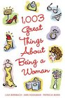 1003 Great Things About Being a Women