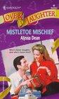 Mistletoe Mischief (Harlequin Love & Laughter, No 33)