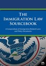 The Immigration Law Sourcebook A Compendium of ImmigrationRelated Laws and Policy Documents