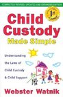 Child Custody Made Simple Understanding the Laws of Child Custody and Child Support