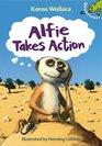Alfie Takes Action Karen Wallace