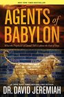 Agents of Babylon What the Prophecies of Daniel Tell Us about the End of Days