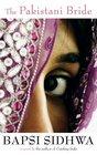 The Pakistani Bride A Novel