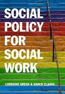 Social Policy for Social Work Placing Social Work in its Wider Context