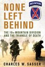None Left Behind The 10th Mountain Division and the Triangle of Death