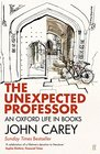 The Unexpected Professor An Oxford Life in Books