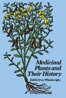 Medicinal Plants and Their History