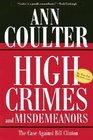 High Crimes and Misdemeanors The Case Against Bill Clinton