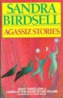 Agassiz Stories Night Travellers and Ladies of the House