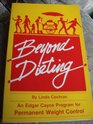 Beyond Dieting: An Edgar Cayce Program for Permanent Weight Control