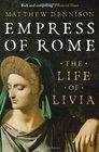 Empress of Rome The Life of Livia