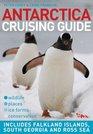 Antarctica Cruising Guide Includes Falkland Islands South Georgia and Ross Sea