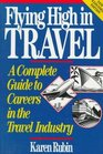Flying High in Travel: A Complete Guide to Careers in the Travel Industry