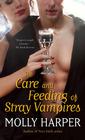 The Care and Feeding of Stray Vampires (Half Moon Hollow, Bk 1)