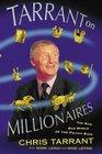 Tarrant on Millionaires