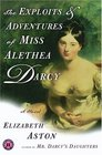 The Exploits  Adventures of Miss Alethea Darcy