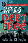 The Young Adult's Guide to Graduating College Debt-Free Skills and Strategies