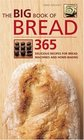 The Big Book of Bread: 365 Delicious Recipes for Bread Machines and Home-Baking (The Big Book of...Series)