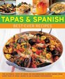 Tapas  Spanish BestEver Recipes The Authentic Taste Of Spain 130 SunDrenched Classic Dishes From Every Part Of Spain Shown In 230 Stunning Photographs