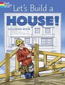 Let's Build a House Coloring Book