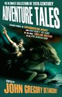 The Ultimate Collection of 20thCentury Adventure Tales v 1